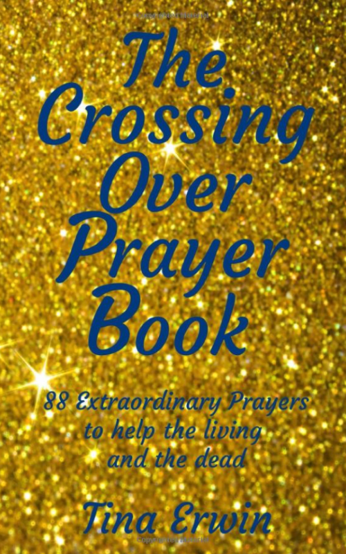 The Crossing Over Prayer Book - Tina Erwin